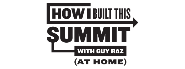 How I Built This Summit with Guy Raz (At Home)