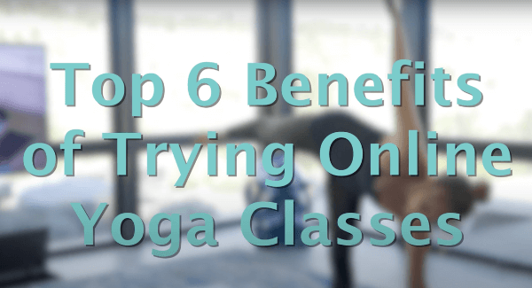 Top Benefits Online Yoga Classes