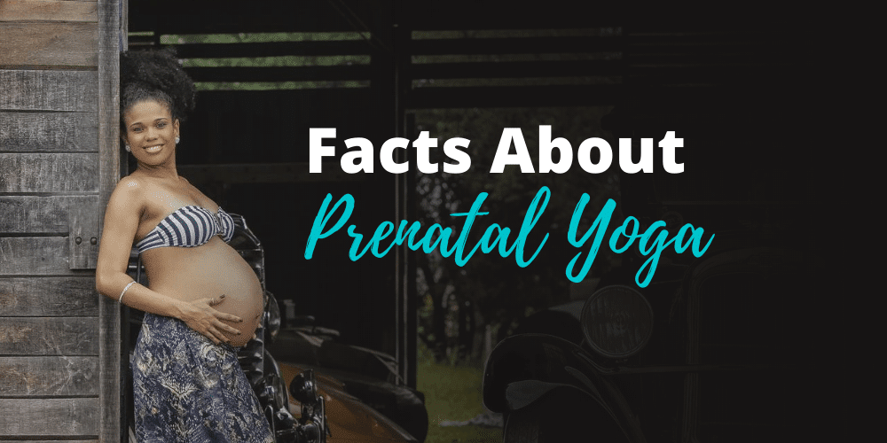 Top facts about prenatal yoga